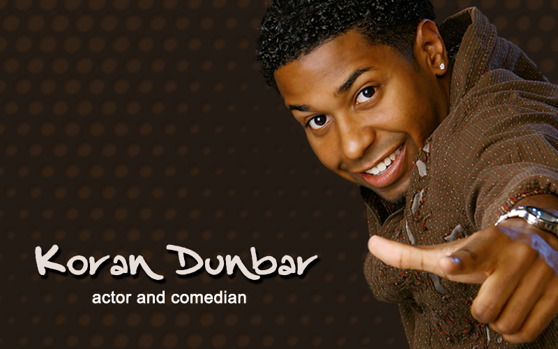 Koran Dunbar - Actor and Comedian
